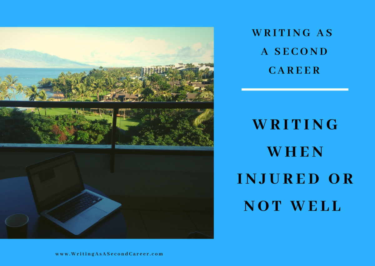 Writing When Injured Or Not Well