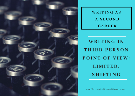 Limited And Shifting Third Person (Point Of View Post No. 3)