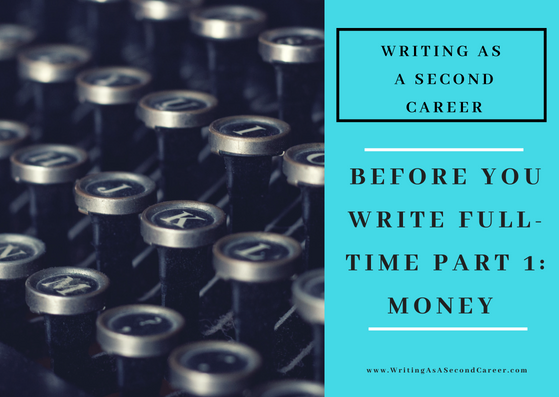 6 Things To Figure Out Before You Start Writing Full Time (Part 1 – Income)