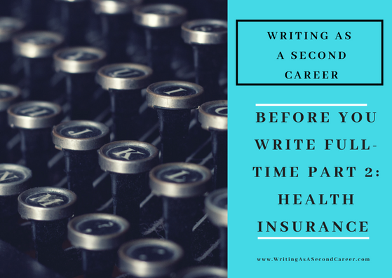 6 Things To Figure Out Before You Start Writing Full Time (Part 2 – Health Insurance)