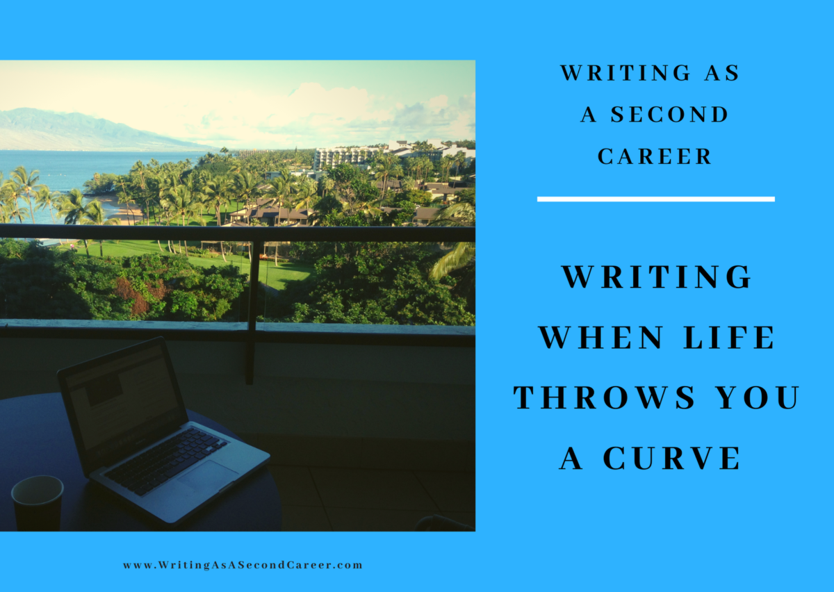Writing When Life Throws You A Curve