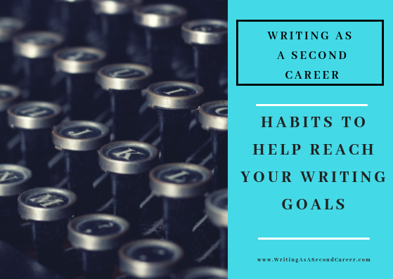 6 Things To Figure Out Before You Start Writing Full Time (Part 6 – Habits)