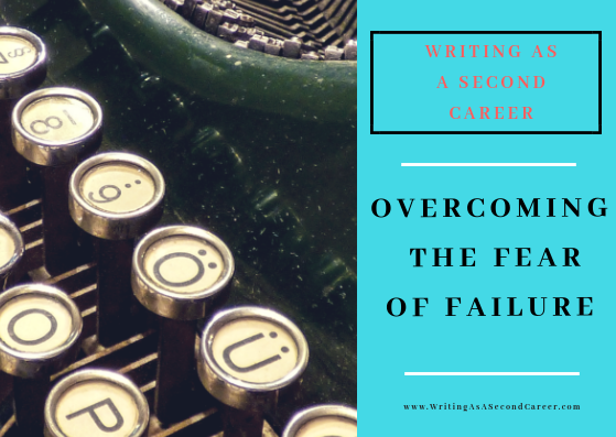 Four Ways To Overcome Your Fear Of Failure As A Writer