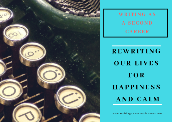 Rewriting Our Lives For Happiness And Calm