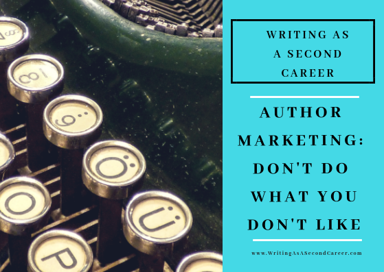 Author Marketing: Don't Do What You Don't Like