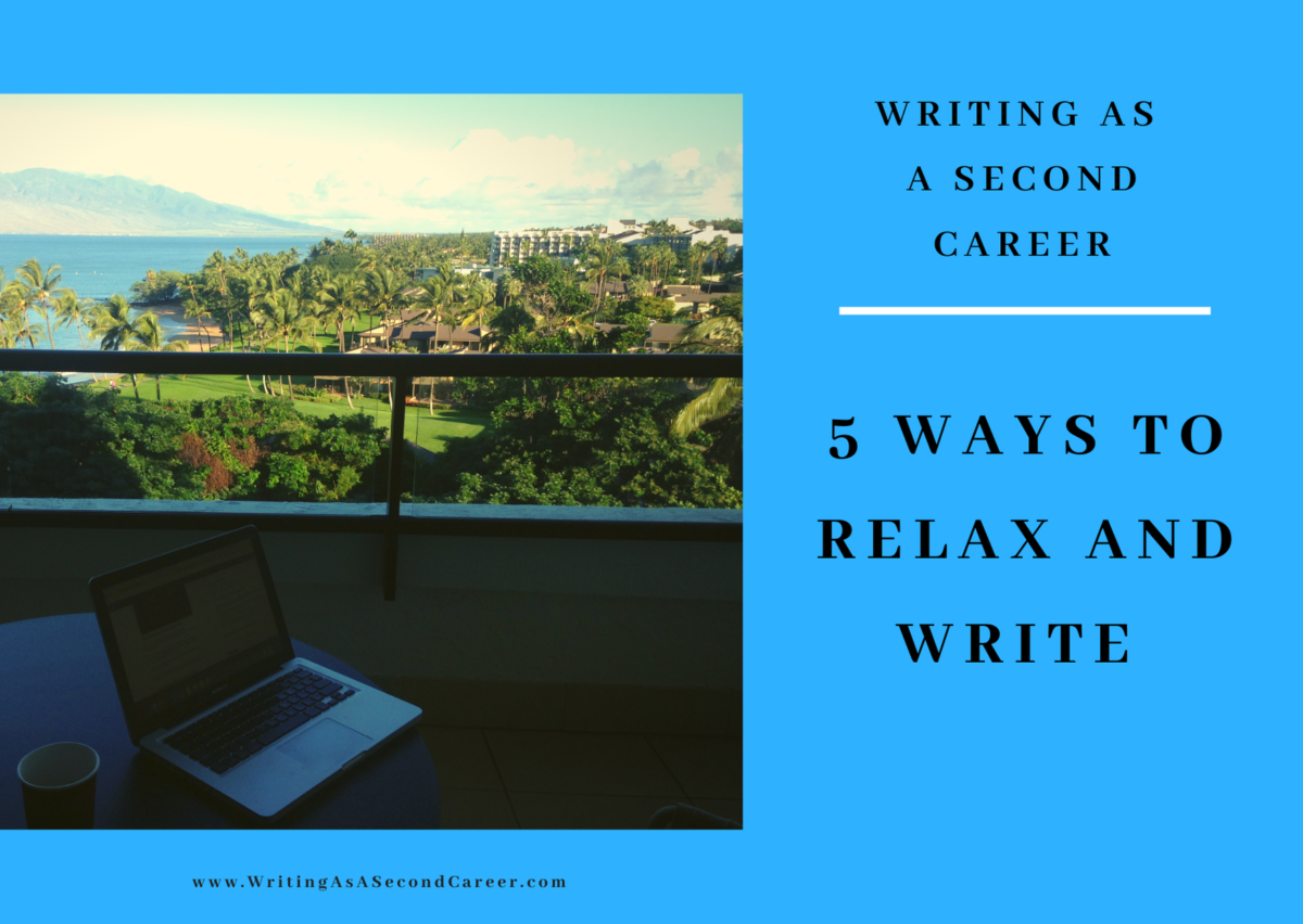 5 Ways To Relax And Write