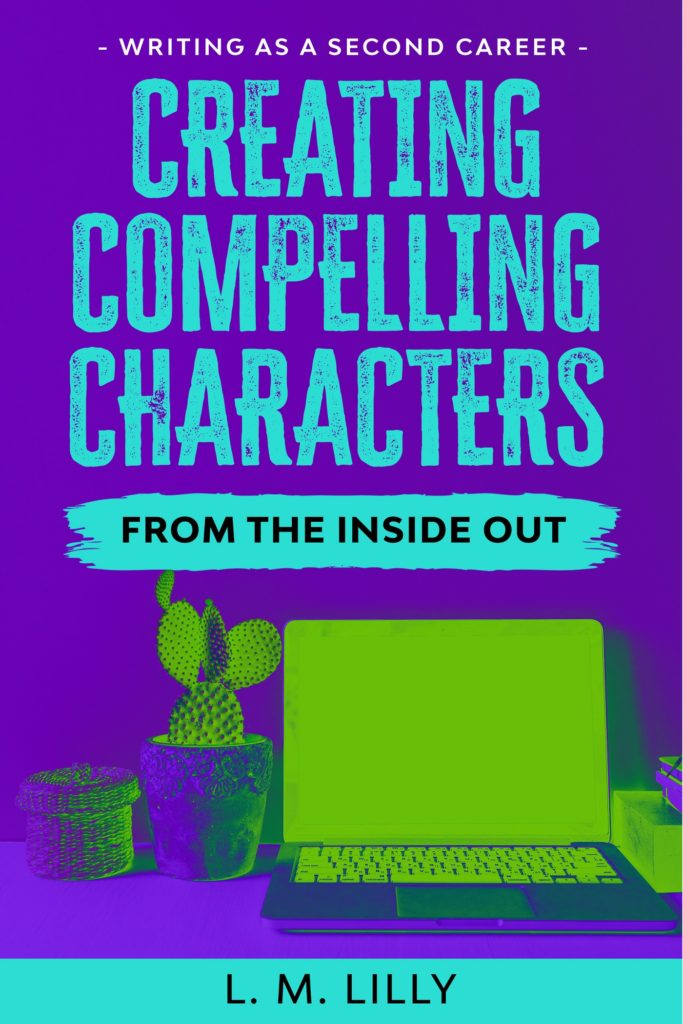 Creating Compelling Characters From The Inside Out Cover