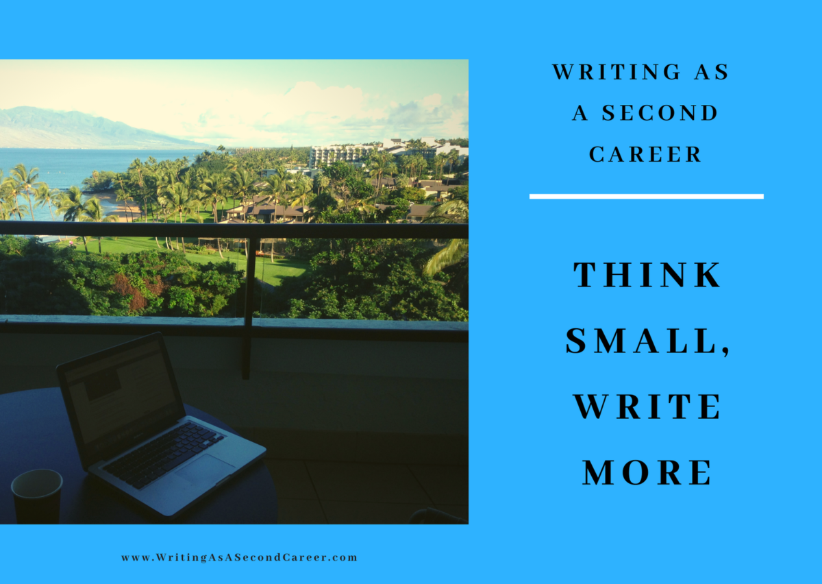 Think Small To Overcome Writing Fears