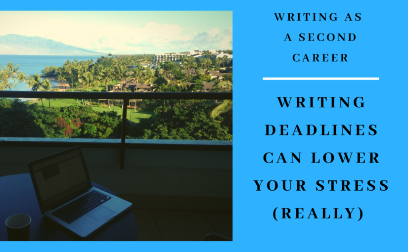 Writing Deadlines Can Lower Your Stress